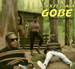 Lax ft 2baba - Gobe