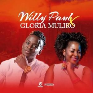 WILLY PAUL FT GLORIA MULIRO – WEMA
