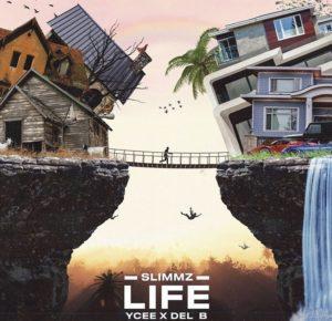 Slimmz ft Ycee, Del B - Life