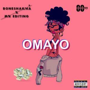 Boneshakha Feat. Mr Editin – Omayo