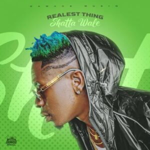 Shatta Wale – Realest Thing