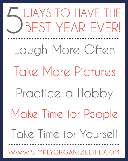5 Ways To Have Your Best Year Ever - List Included - Simply Organize Life