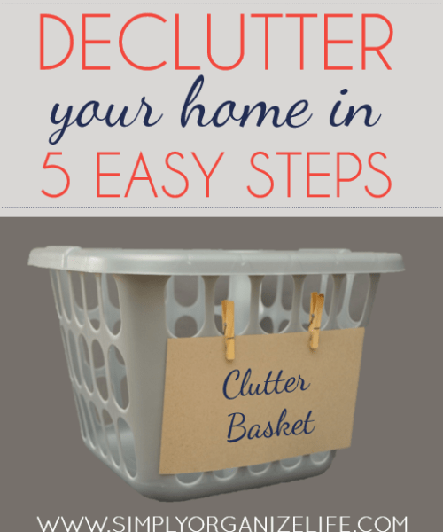 Declutter Your Home in 5 Easy Steps - Simply Organize Life