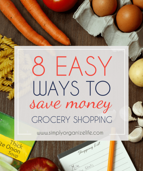 8-Easy-Ways-To-Save-Money-Grocery-Shopping-Simply-Organize-Life-End