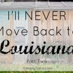 I'll Never Move Back to Louisiana (Part 2)