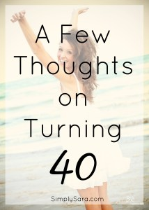 A Few Thoughts on Turning 40