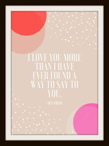 10 free valentine's day printables, free printables, free printable, valentine's day printables, valentine's day printable, valentine's day, free, valentine's decor, diy valentine's decor, I love you more than I have ever found a way to say to you, ben folds
