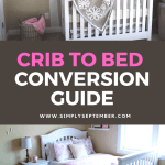 Everything You Need To Know About Crib Conversion To A Children S Bed With Very Little Time Energy Simply September