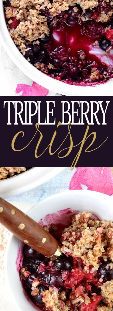 The best triple berry crisp, naturally sweetened and gluten free. Bubbly, warm fruit and crispy granola topping!