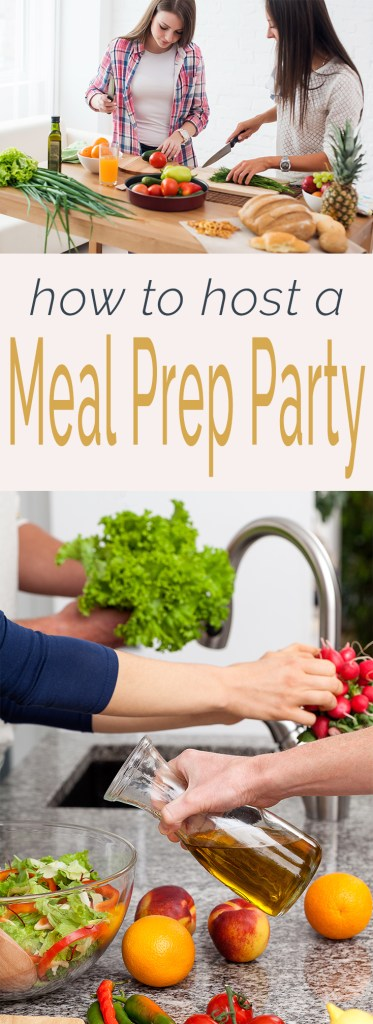 Everything you need to plan a fun and efficient meal prep party.