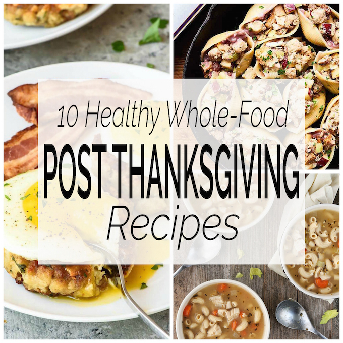 Healthy Whole-Food Post-Thanksgiving Recipes