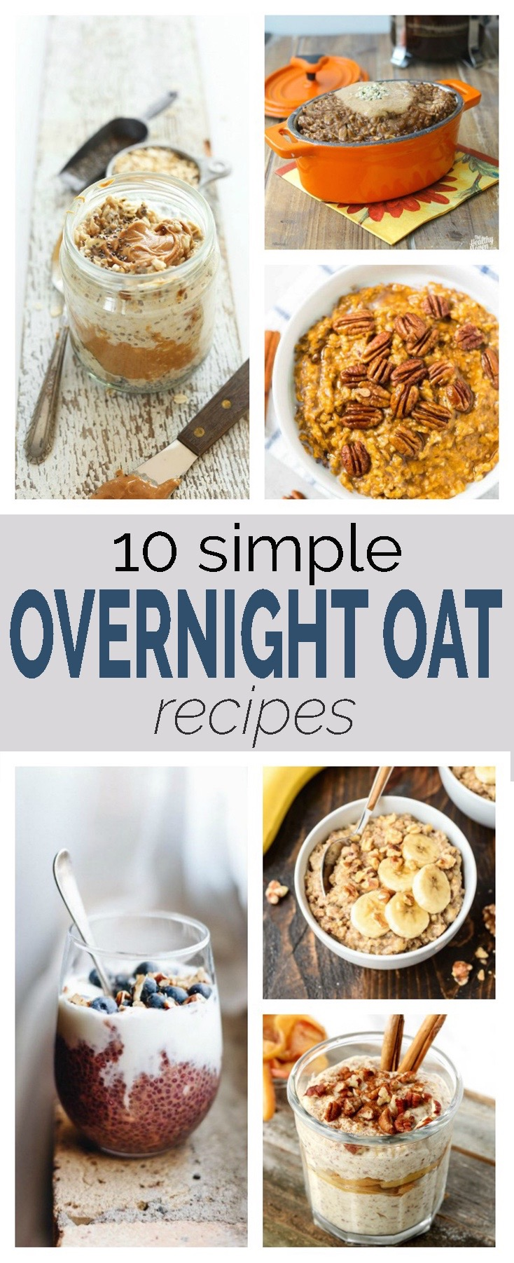 A roundup up 10 Simple Overnight Oat Recipes.