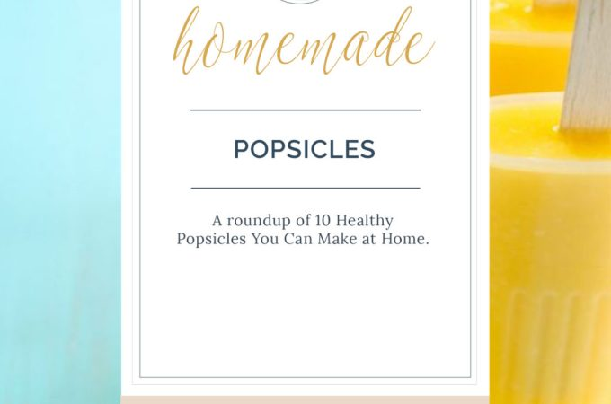 A roundup of 10 healthy popsicles recipes you can make at home and that your kids will love.