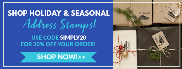 shop holiday and seasonal address stamps, use code simply20 for 20% off your order