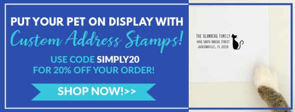 put your pet on display with custom address stamps, use code simply20 for 20% off your order
