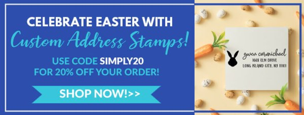celebrate easter with custom address stamps, use code simply20 for 20% off your order, shop now