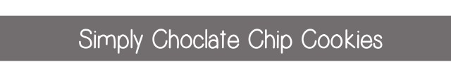 Simply Choclate chip cookies header