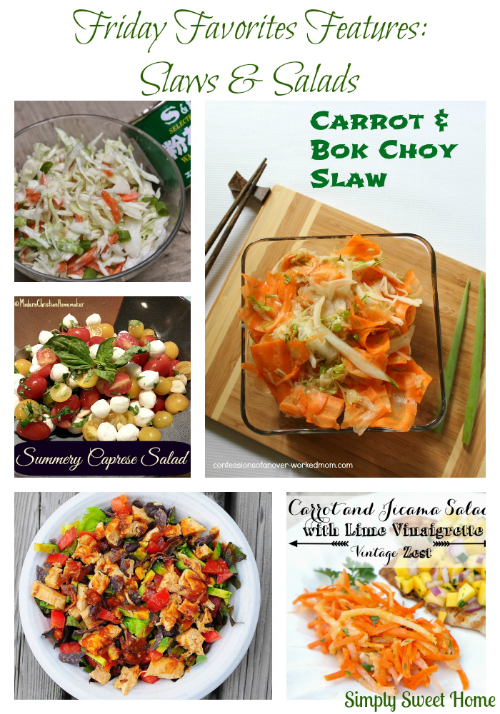 Friday Favorites Features Slaws and Salads