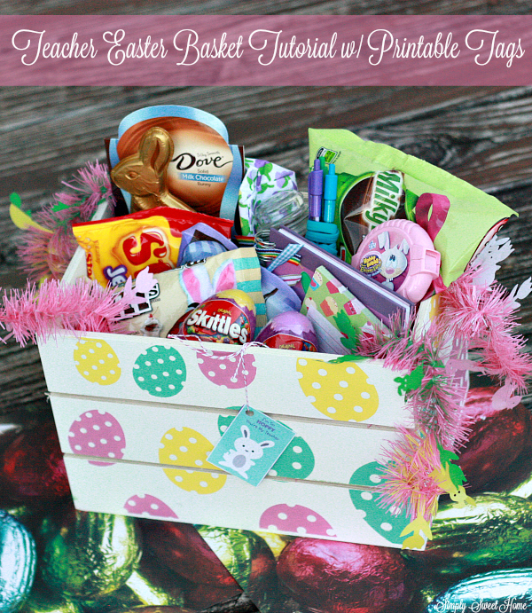 Gift ideas archives simply sweet home teacher easter basket tutorial negle Image collections
