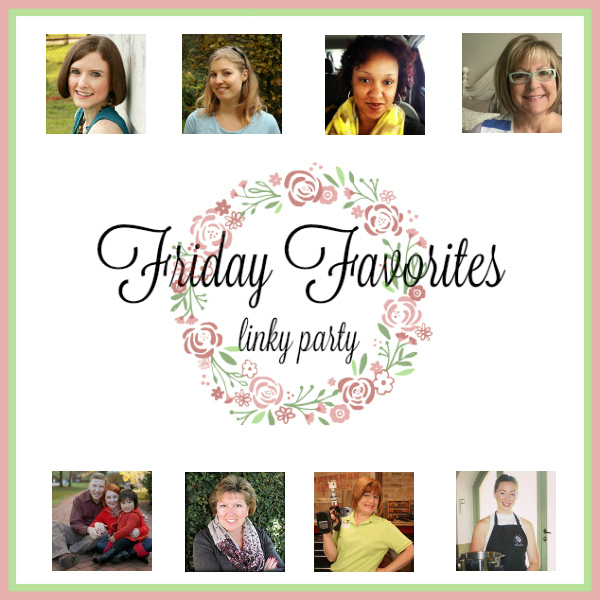 Friday Favorites Linky Party - Week 400