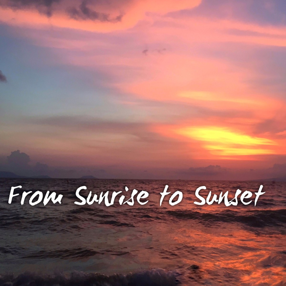 From Sunrise to Sunset
