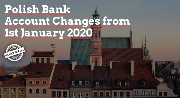 Important notice of Polish Bank Account Changes from 1st January 2020