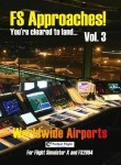 FS Approaches Vol 3 Worldwide Airports