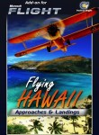 Perfect Flight - Flying Hawaii - Approaches & Landings