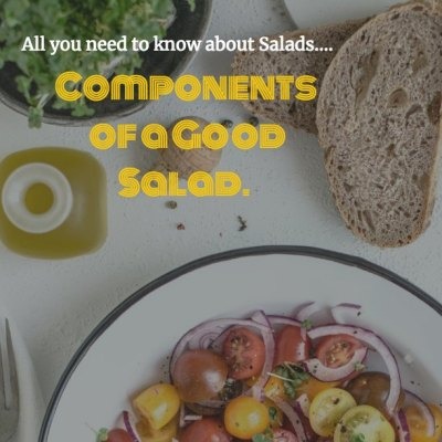 Salad 101 – Components of a Good Salad
