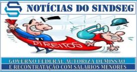 Governo autoriza empresas demitirem trabalhadores e recontratarem com Salários Menores