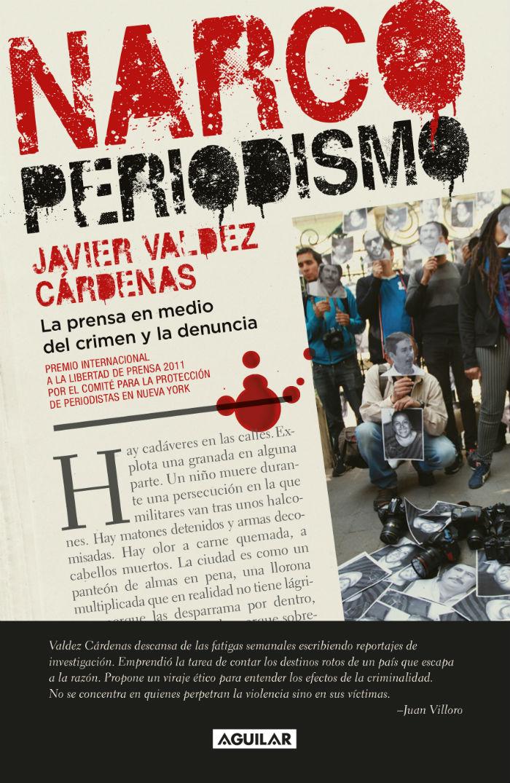 ¿Hasta dónde está metido el periodismo en el narco? Foto: Especial