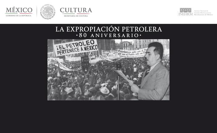 El 80 aniversario de la Expropiación Petrolera.