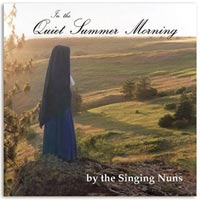 In the Quiet Summer Morning by the Singing Nuns
