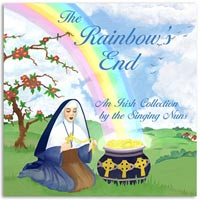 At the Rainbow's End - An Irish Collection by the Singing Nuns