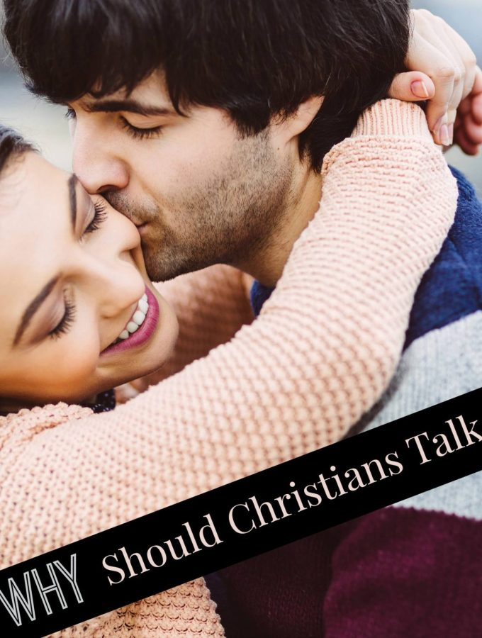 Why Should Christians Talk About Sex?