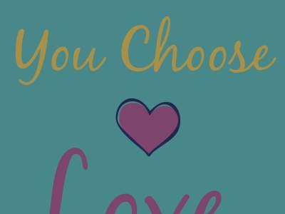 Moms: You Choose Love
