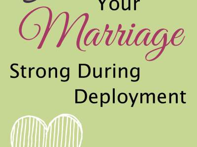 15 Ways to Keep Your Marriage Strong During Deployment