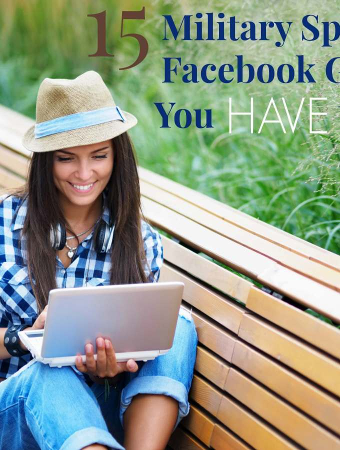 15 MIlitary Spouse Facebook Groups You HAVE to Join