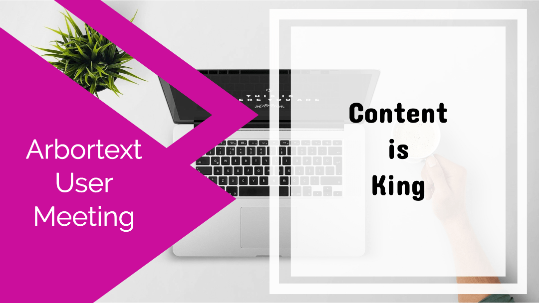 Content is King [Arbortext User Meeting]