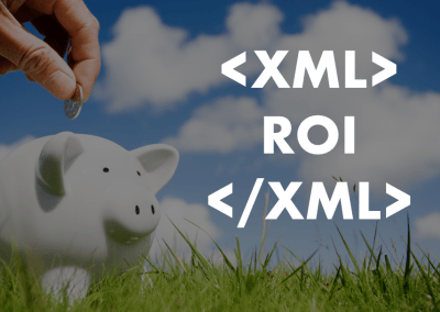 The ROI of XML