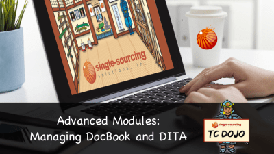 Advanced Modules – Managing DocBook and DITA