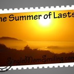The Summer of Lasts…