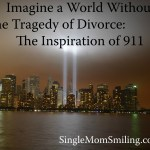 Imagine a World Without The Tragedy of Divorce: Inspiration of 911
