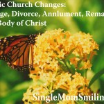 3 Radical Changes the Catholic Church Can Make: Marriage, Divorce, Annulment, Remarriage, & the Body of Christ