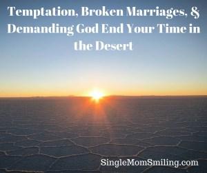 A Desert Sunrise - Temptation, Broken Marriage, & Demanding God End Your Time in the Desert