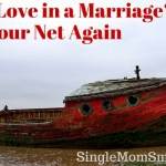 Want Love in Marriage? Cast Your Net Again