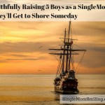 Faithfully Raising 5 Boys as a Single Mom – They'll Get to Shore Someday