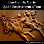 Ben-Hur the Movie & the Enslavement of You