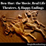 Ben-Hur, the Movie, Real Life Theaters, and Happy Endings