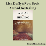 Lisa Duffy: A Road to Healing, Daily Reflections for Divorced Catholics